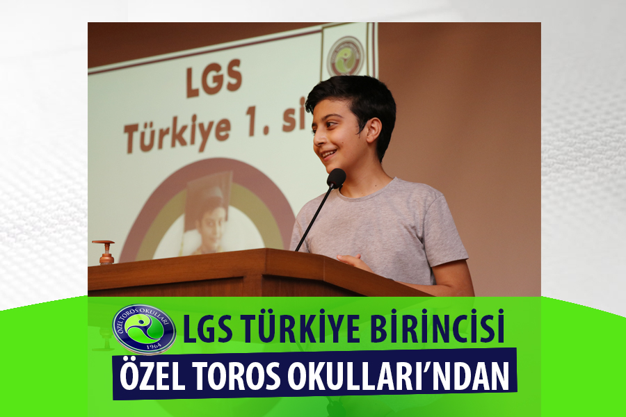 LGS TÜRKİYE BİRİNCİSİ  ÖZEL TOROS OKULLARI'NDAN