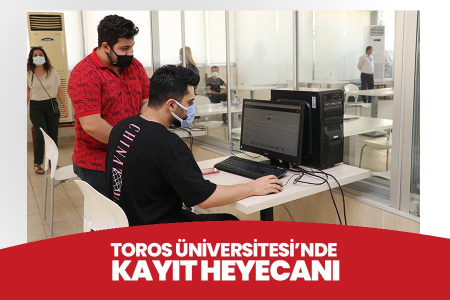 TOROS ÜNİVERSİTESİ'NDE KAYIT HEYECANI BAŞLADI